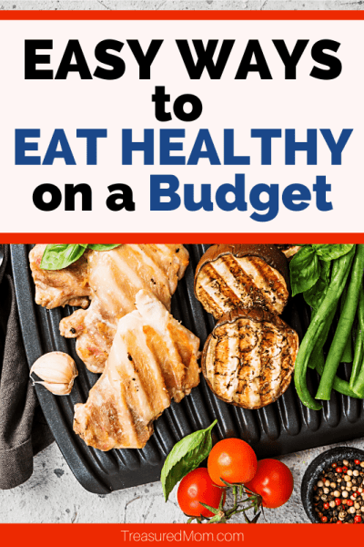 grilled chicken, mushrooms, other food for easy ways to eat healthy on a budget