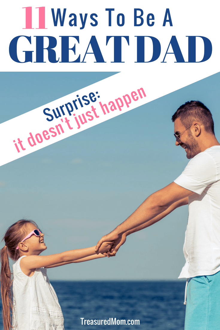There are many ways to be a great dad, but it doesn't just happen ... the best dads make an effort. And he doesn't just appear on Father's Day.Fathers need to make the effort to be great dads.These tips are an awesome place to start. FREE Printables