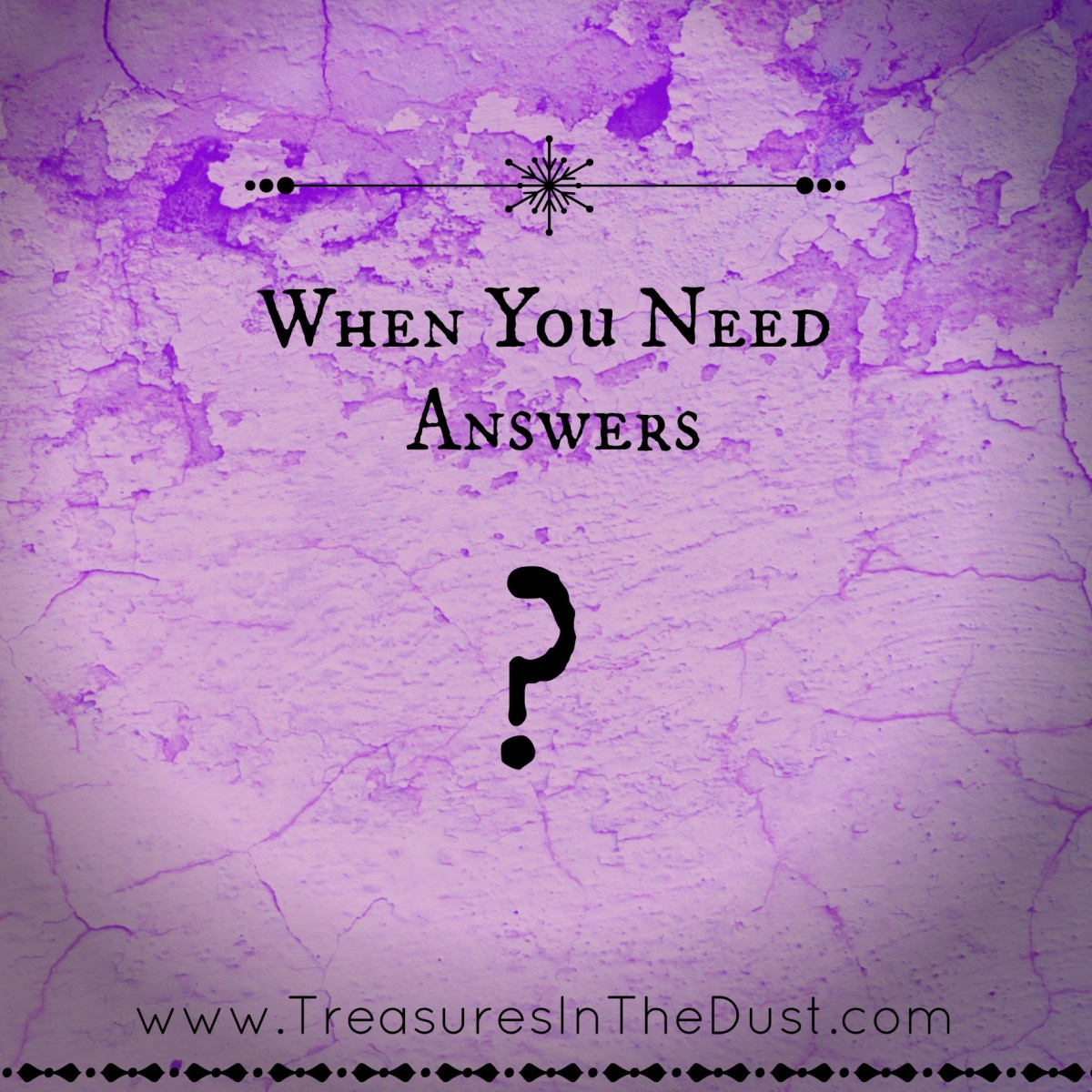 When You Need Answers