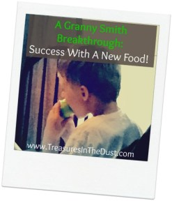 A Granny Smith Breakthrough: Success with A New Food!