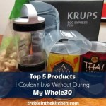 {VIDEO} Top 5 Products I Couldn't Live Without During my Whole30