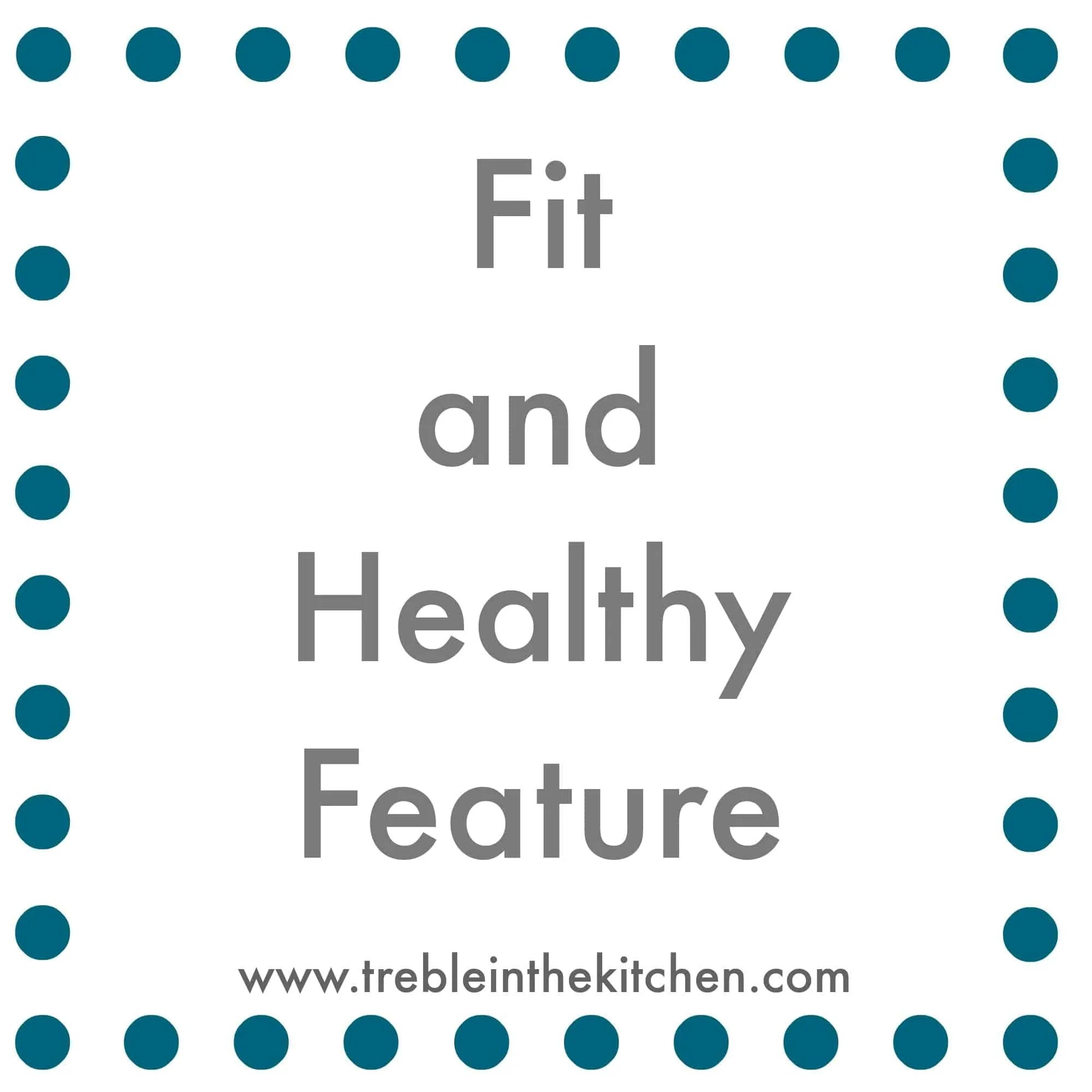 Fit and Healthy Feature via Treble in the Kitchen