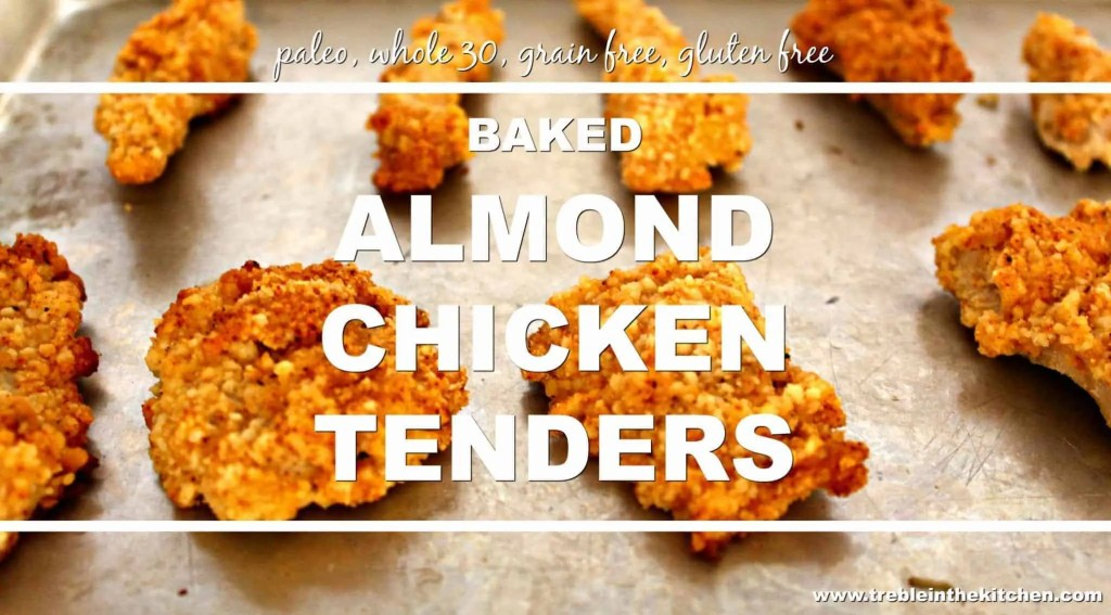 Baked Almond Chicken Tenders from Treble in the Kitchen paleo gluten free grain free whole 30