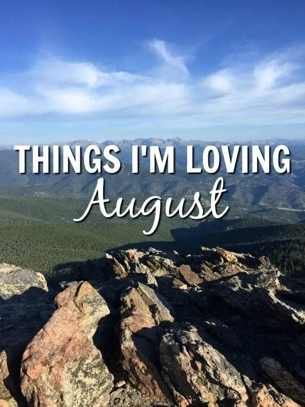 Things I'm Loving August 2016