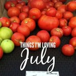 Things I'm Loving: July 2017