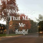 100 Things That Make Me Thankful