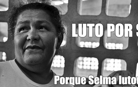 Selma Maria da Silva, presente! Sempre!