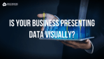 why you should present data visually
