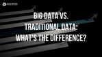 difference between big data and traditional data