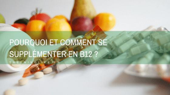 Se supplémenter en vitamine B12 : comment et pourquoi