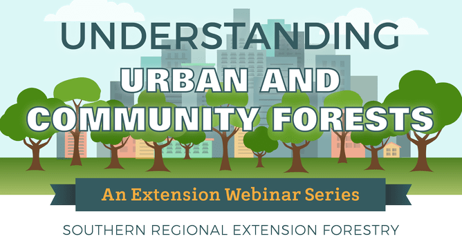 Logo of Southern Regional Extension Forestry's Webinar Series: Understanding Urban and Community Forests