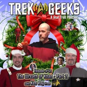 Ep 42 - Wreath of Khan Part 2