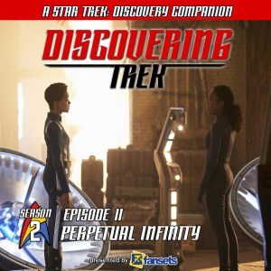 Discovering Trek #211: Perpetual Infinity – Trek Geeks
