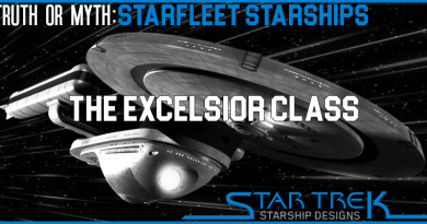 Truth Or Myth- Starfleet Starships- Excelsior Class