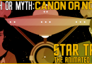 Truth OR Myth? The Animated Trek, Canon Or Not?