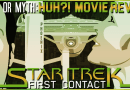 Truth Or Myth – Star Trek: First Contact Pt 1