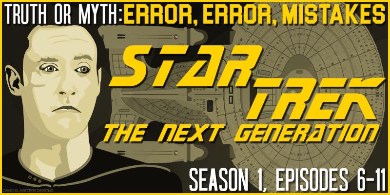 Truth OR Myth? Error, Error, Mistakes! Star Trek: TNG (Part 2)