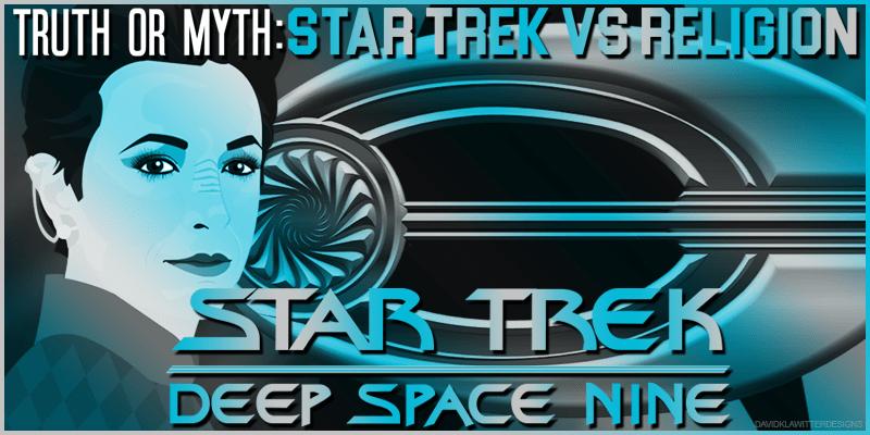 Truth OR Myth- Star Trek VS Religion