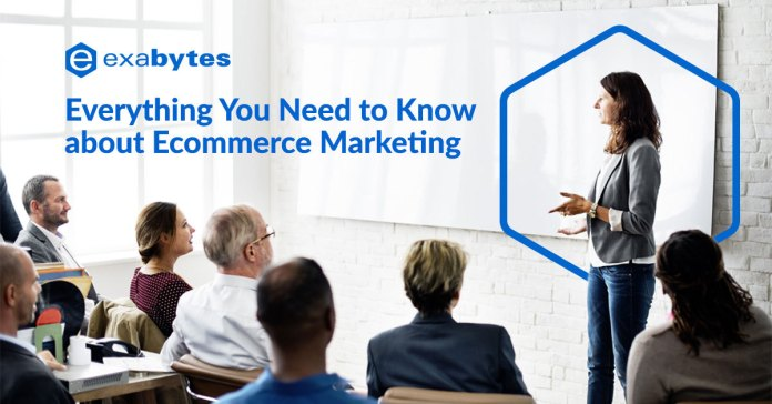 Everything You Need to Know about Ecommerce Marketing