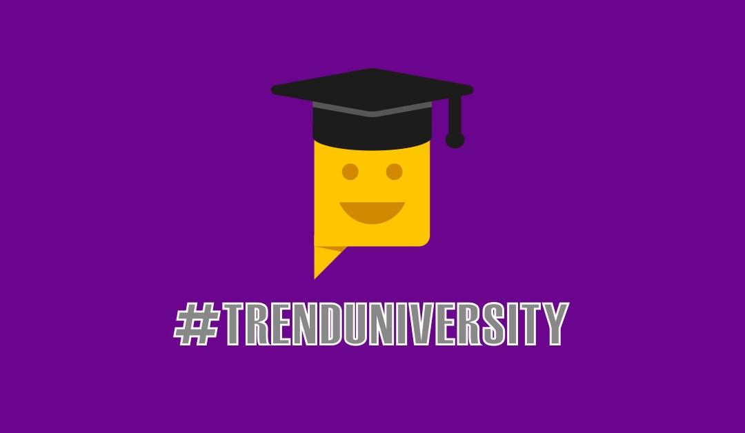 Porque nuestra gente vale, nace Trend University