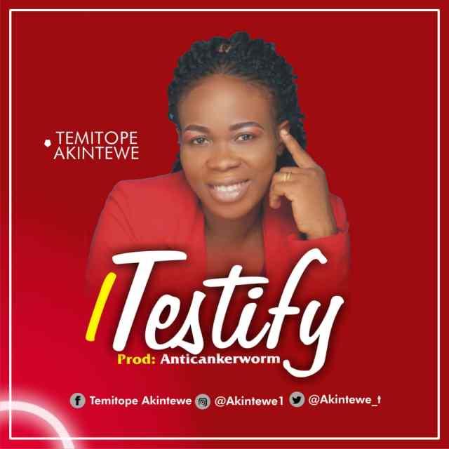 Temitope Akintewe - I Testify