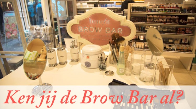 Ken jij de Brow Bar al?