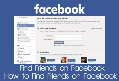 Find Friends on Facebook - How to Find Friends on Facebook