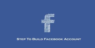 Step To Build Facebook Account - Facebook Sign Up | Facebook Log In