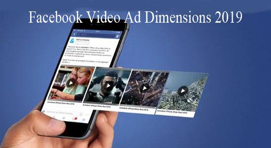 Facebook Video Ad Dimensions 2019