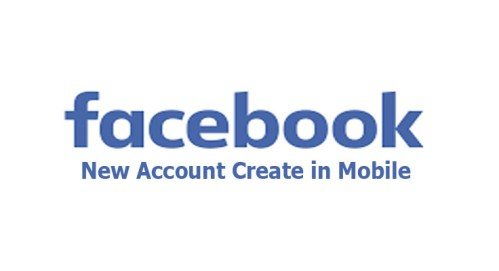 Facebook New Account Create in Mobile - Facebook New Account
