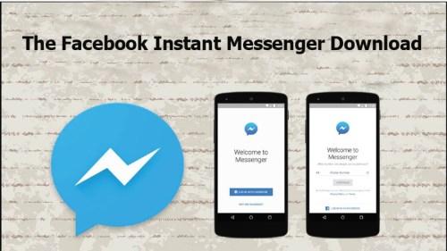 The Facebook Instant Messenger Download - Facebook Instant Messenger Download Procedures