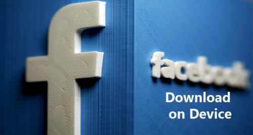 Facebook Download on Device - How to Download Facebook on Your Device