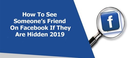 How To See Someone's Friend On Facebook If They Are Hidden 2019