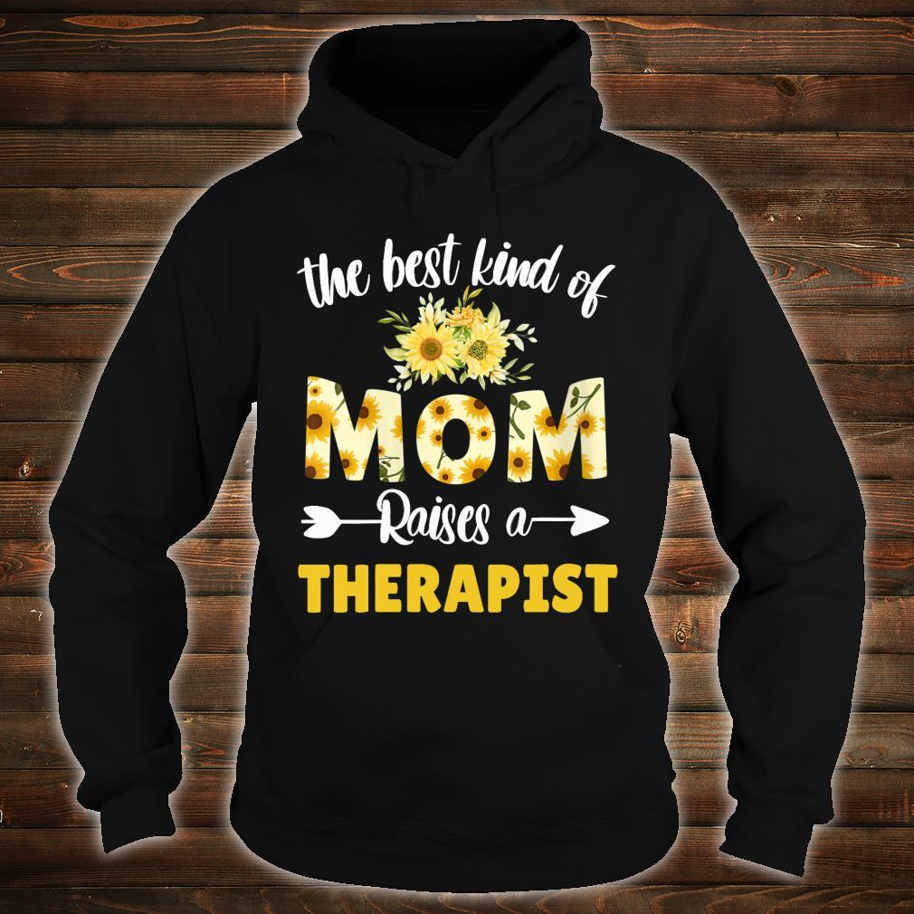 Best Kind Of Mom Raises A Therapist Sunflower Floral Mother Shirt hoodie