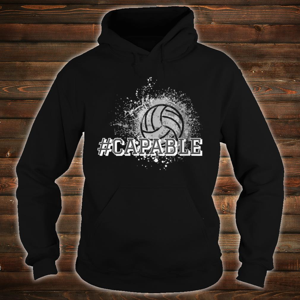 #Capable Volleyball Shirt hoodie