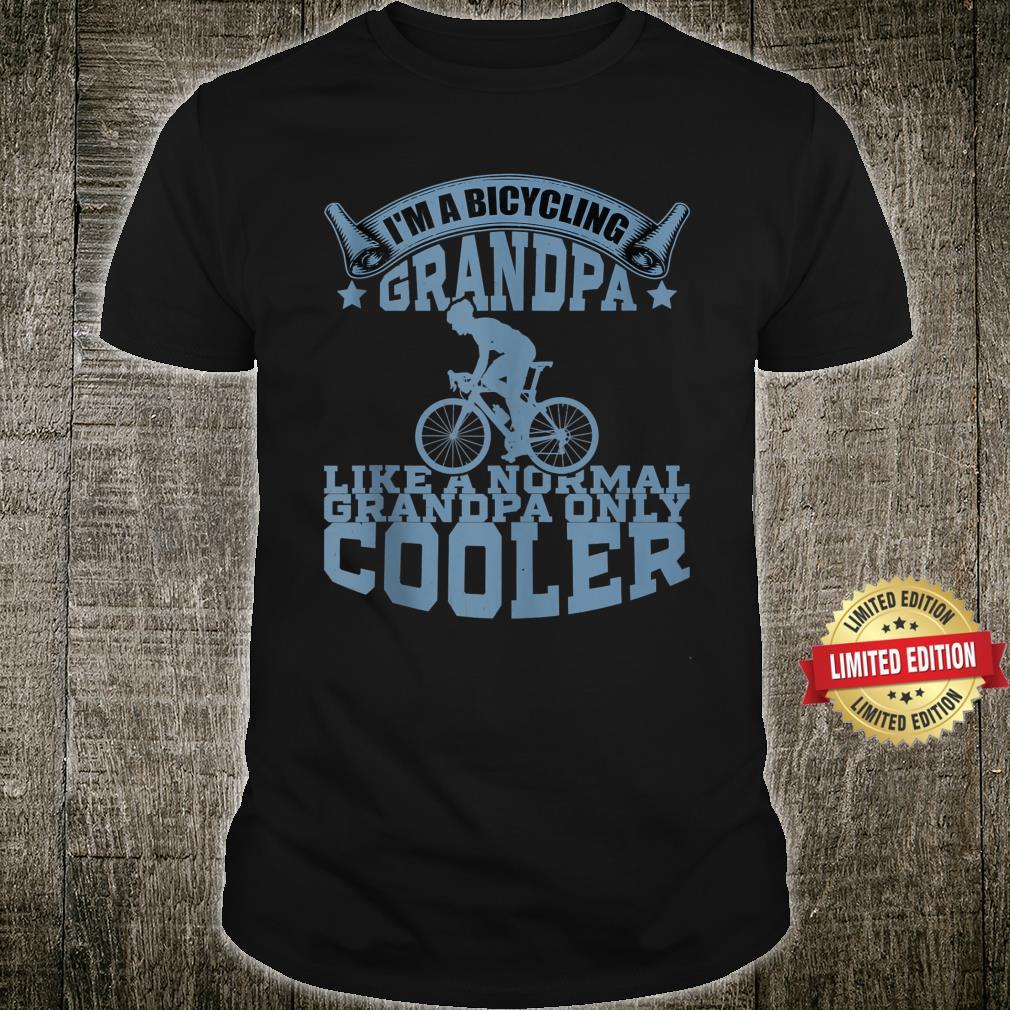 I'm A Bicycling Grandpa Much Cooler Cycling Fan Shirt