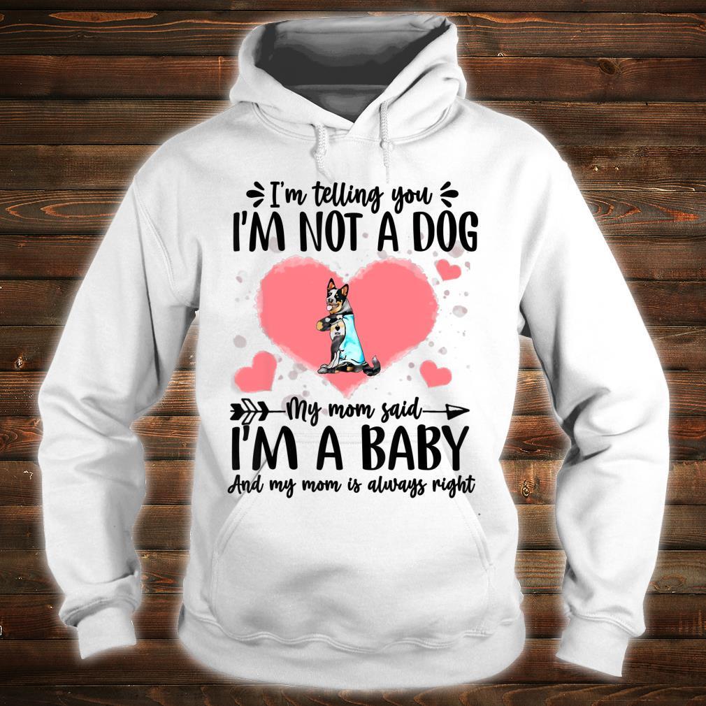 I'm Telling You I'm Not A Cattle Dog Dog Shirt hoodie