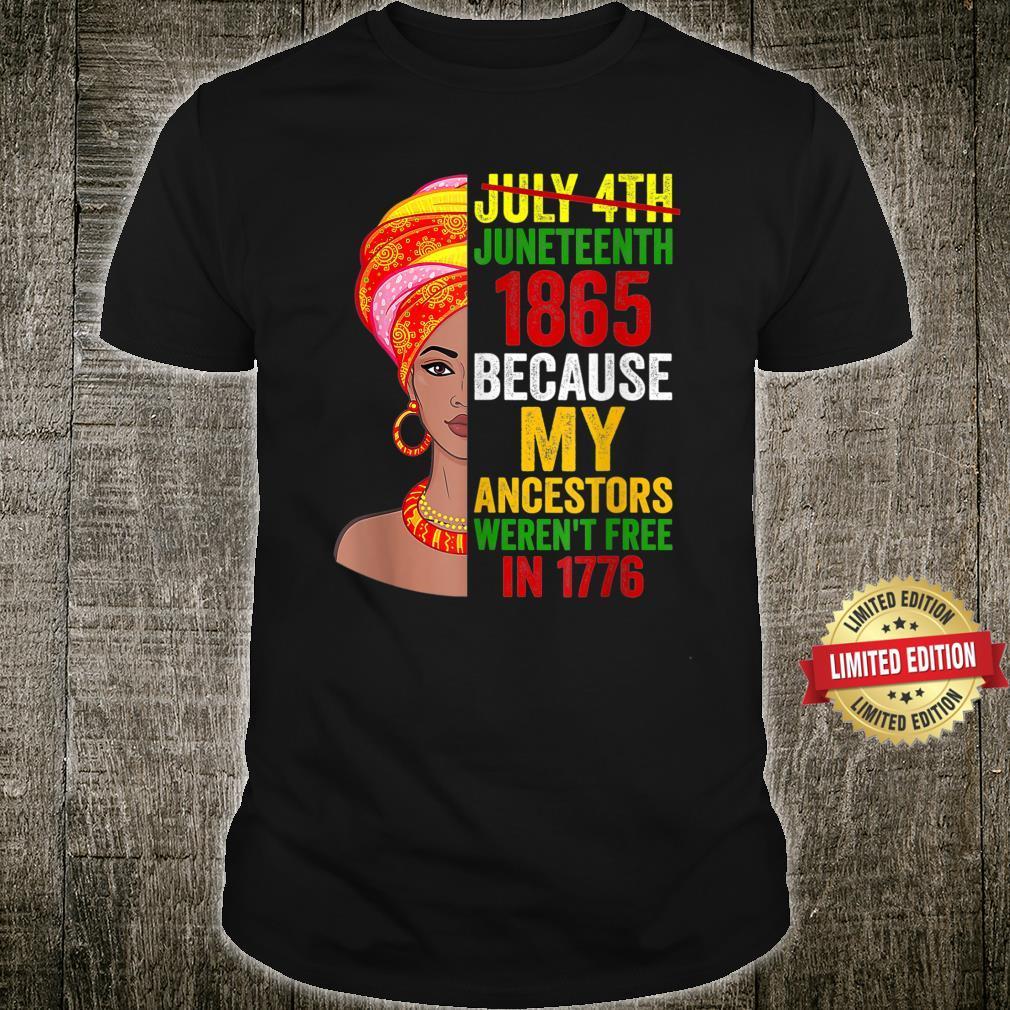 Juneteenth 1895 Because My Ancestors Weren't Free in 1776 Shirt