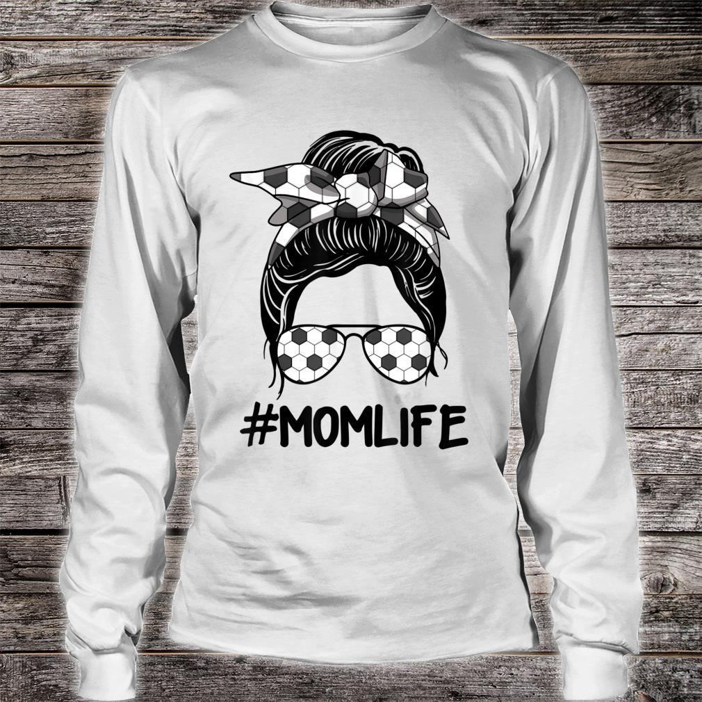 #Mom Life Soccer Mothers Day Messy Bun Mother's Day Shirt long sleeved