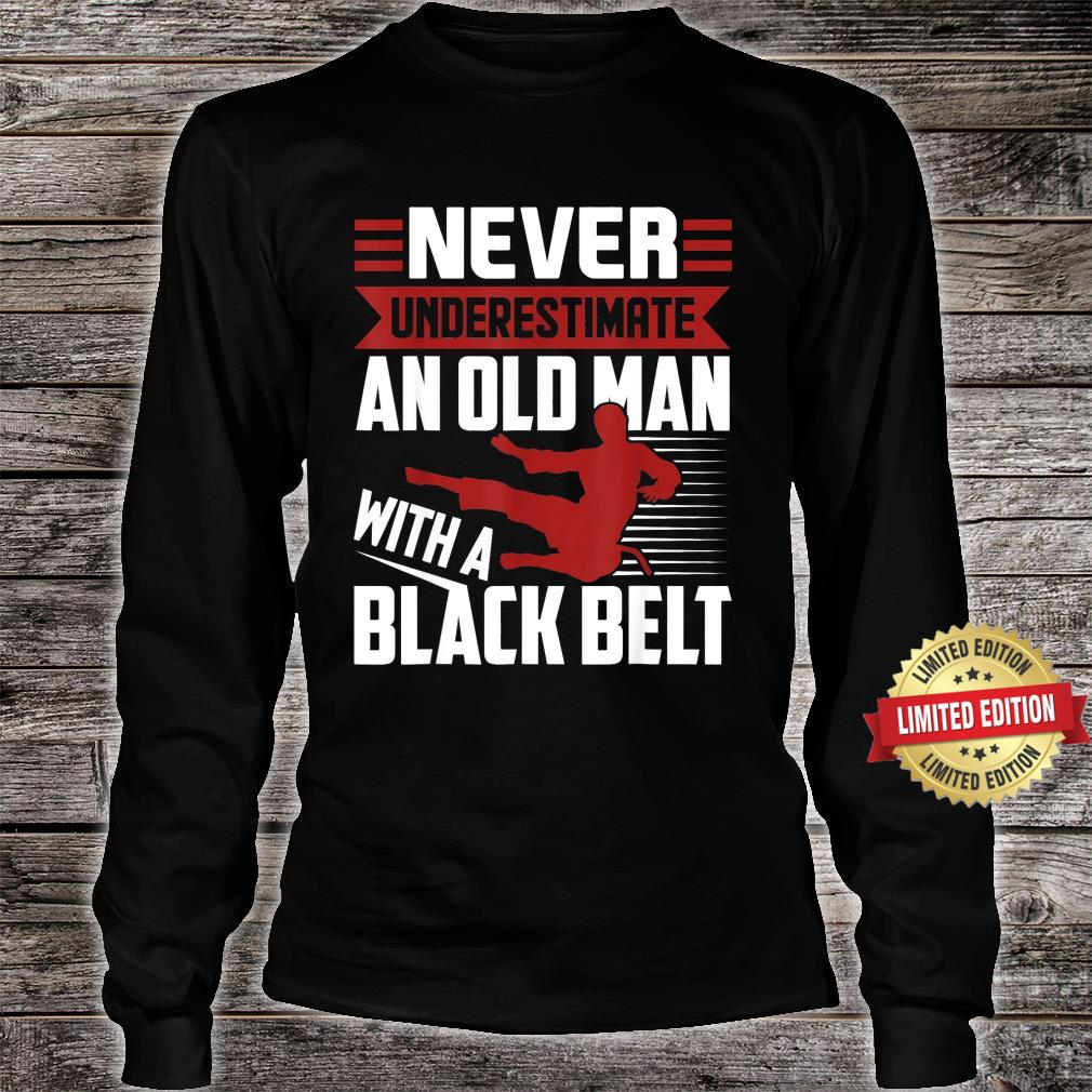 Never Underestimate An Old Man With A Karate Humor Shirt long sleeved