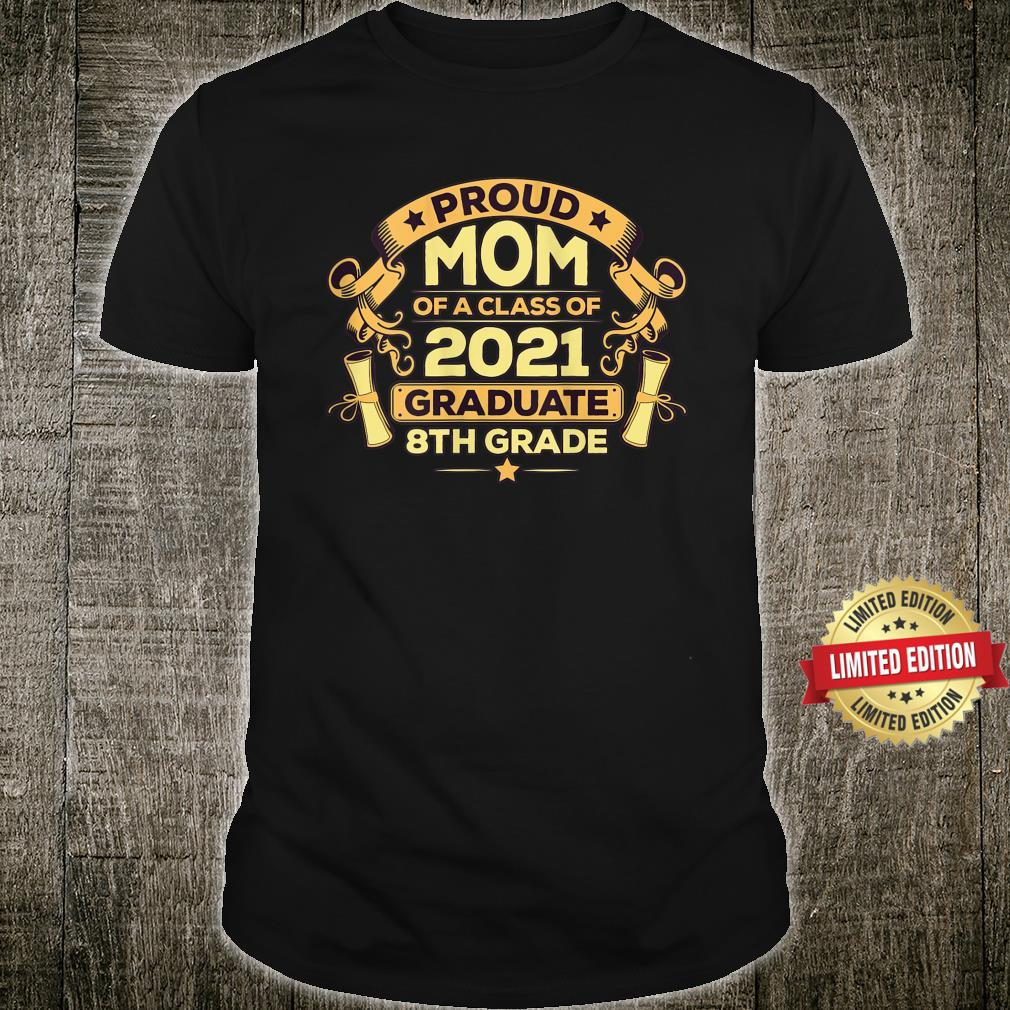 Proud Mom Graduation of 8th Grade Graduate Shirt