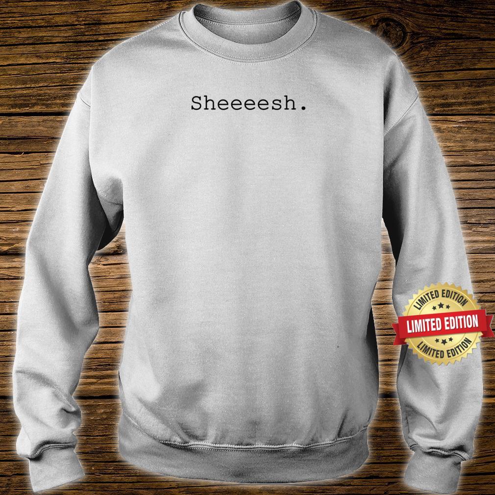 Sheesh Shirt sweater