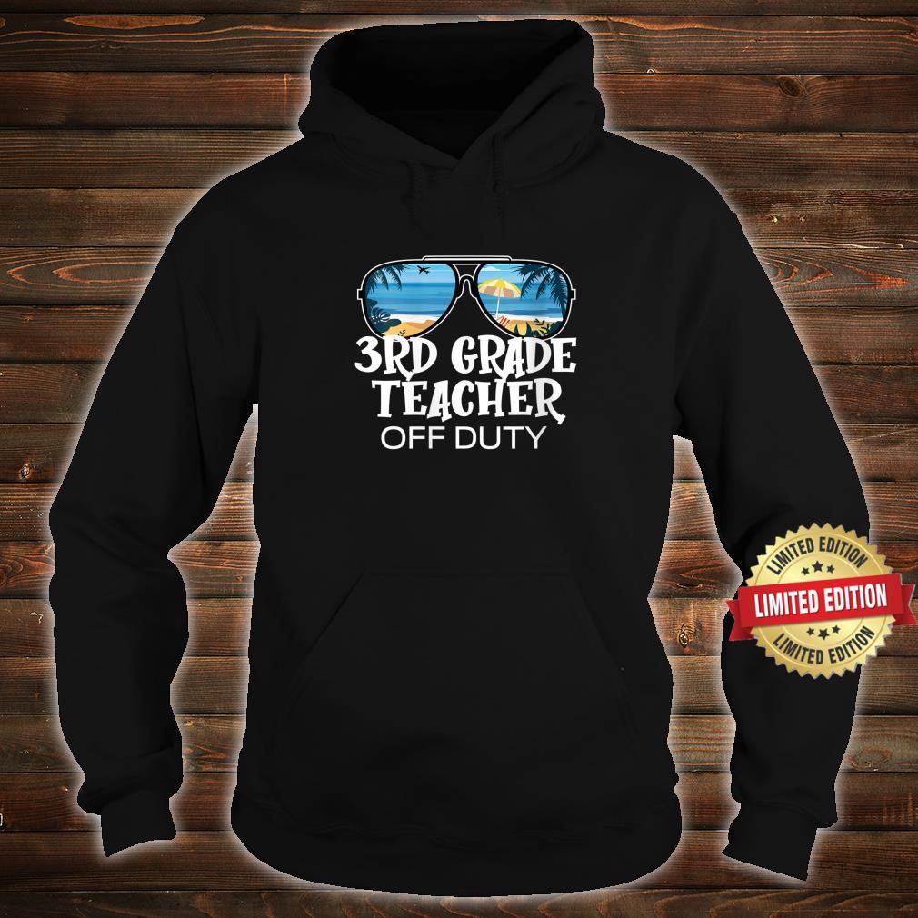 Sunglasses Palm Tree Beach 3rd Grade Teacher Off Duty Shirt hoodie