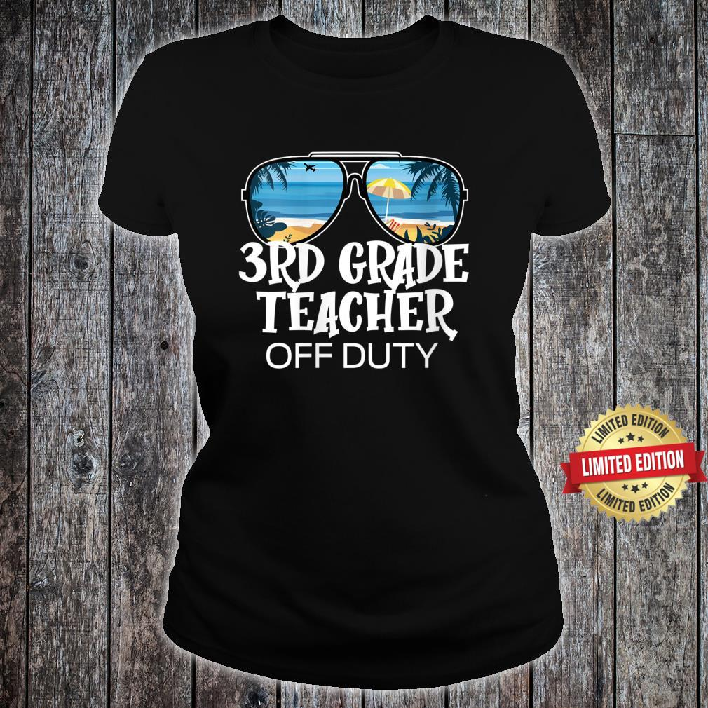 Sunglasses Palm Tree Beach 3rd Grade Teacher Off Duty Shirt ladies tee