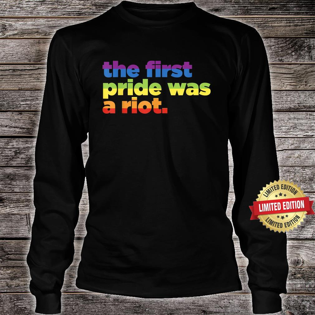 The First Pride Was A Riot Pro Gay Rights LGBTQ Shirt long sleeved