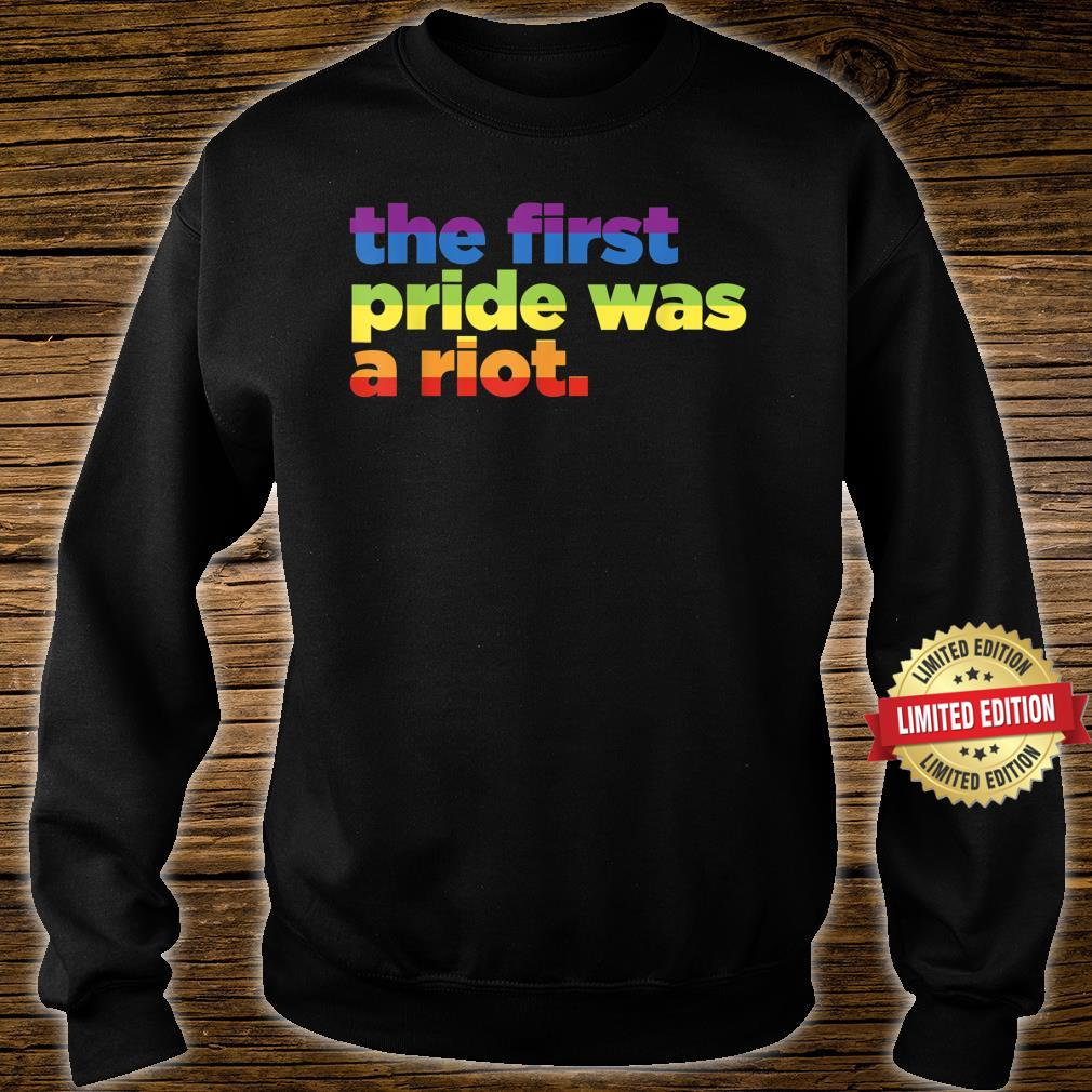 The First Pride Was A Riot Pro Gay Rights LGBTQ Shirt sweater