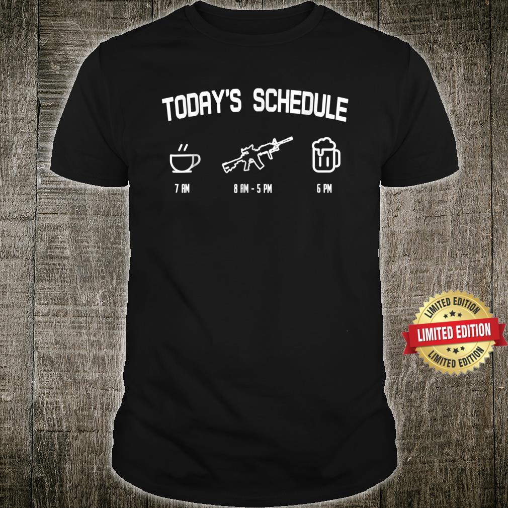 Today's Schedule Coffee Rifle Beer Pro Gun Patriotic Shirt