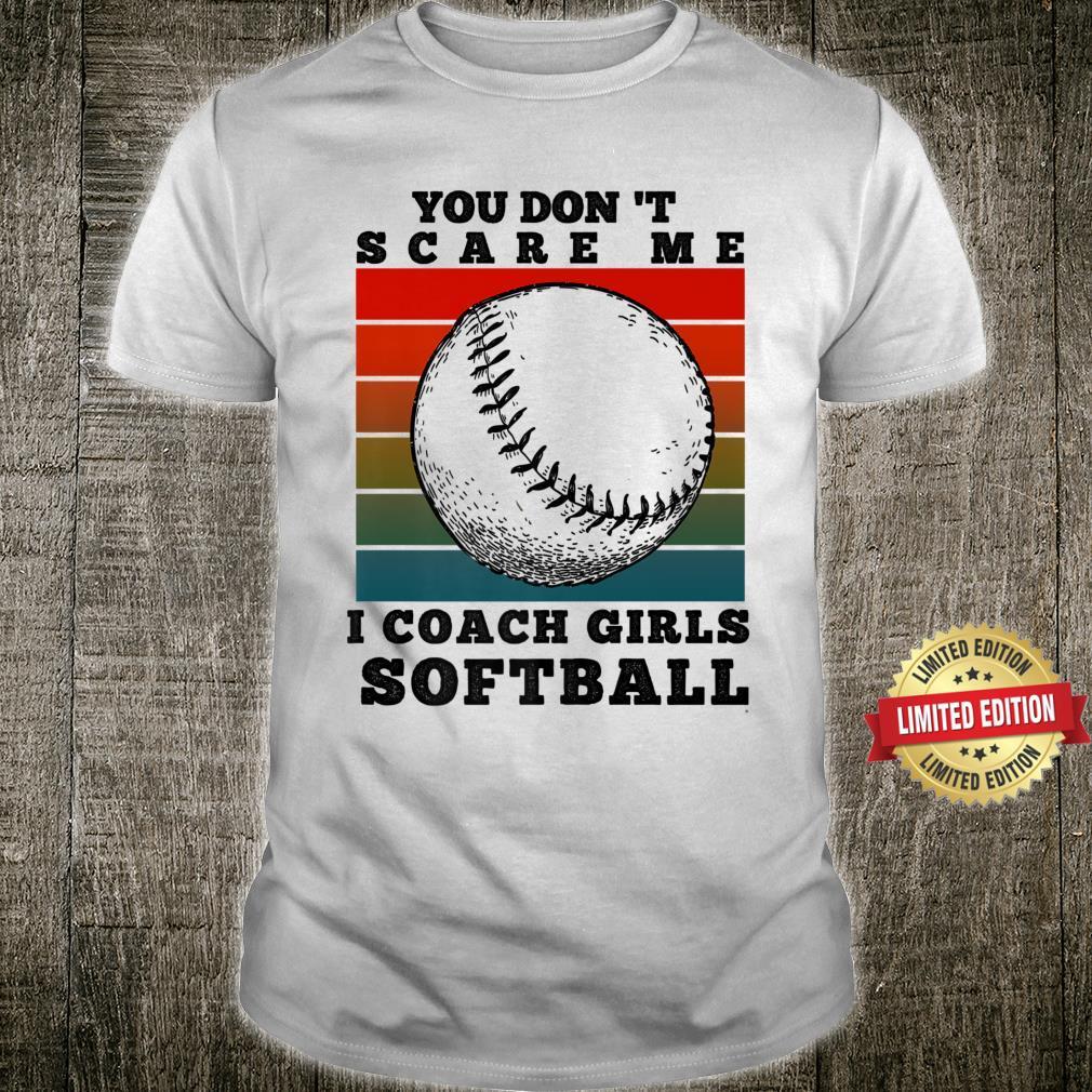 You Don't Scare me girls softball Shirt
