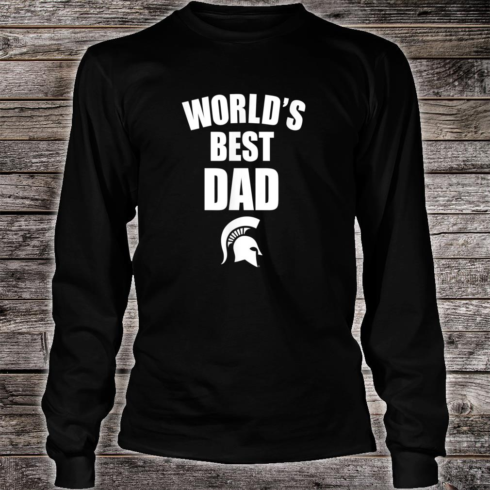 Michigan State Spartans Best Dad Ever Shirt long sleeved