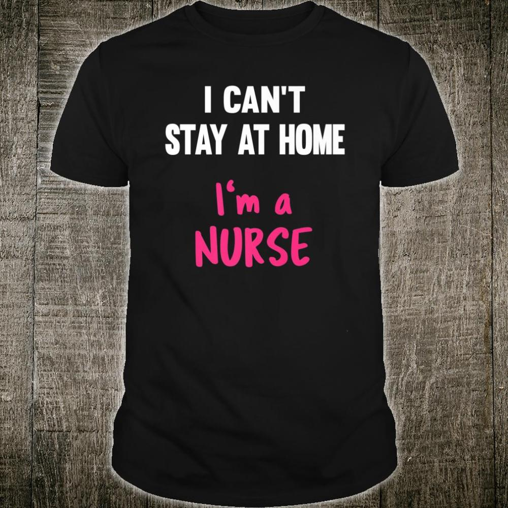 Nurse Stay At Home Isolation Social Distancing Shirt